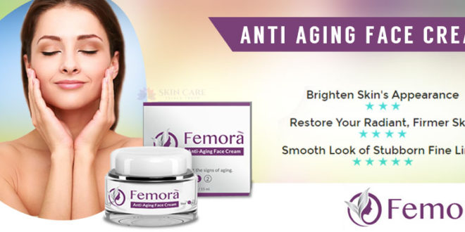 Femora Cream - Interested to Buy This Skin Cream? Read Reviews