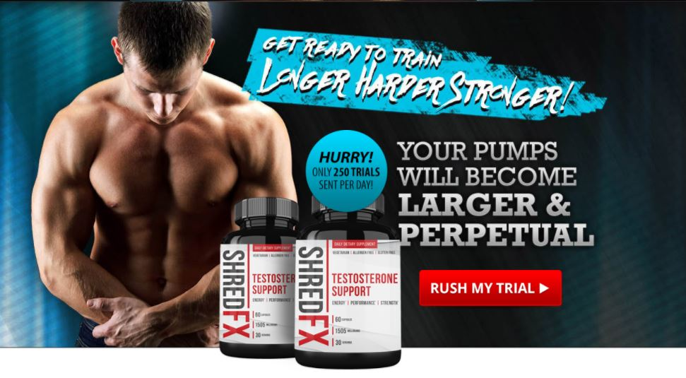 Shred Fx Testosterone – Strong & Effective Testo Boost Complex Trial!!