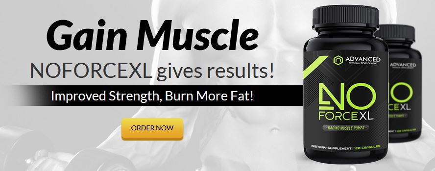 No Force XL Reviews – Gain Strength and Maximize Muscle Pumps!
